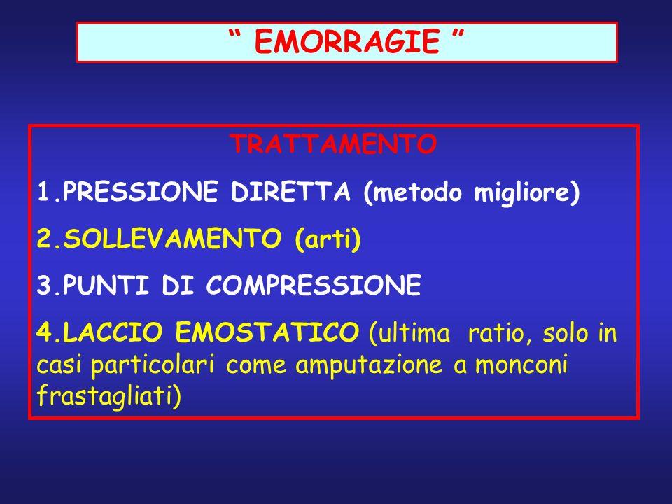 EMORRAGIE TRATTAMENTO 1.PRESSIONE DIRETTA (metodo migliore)