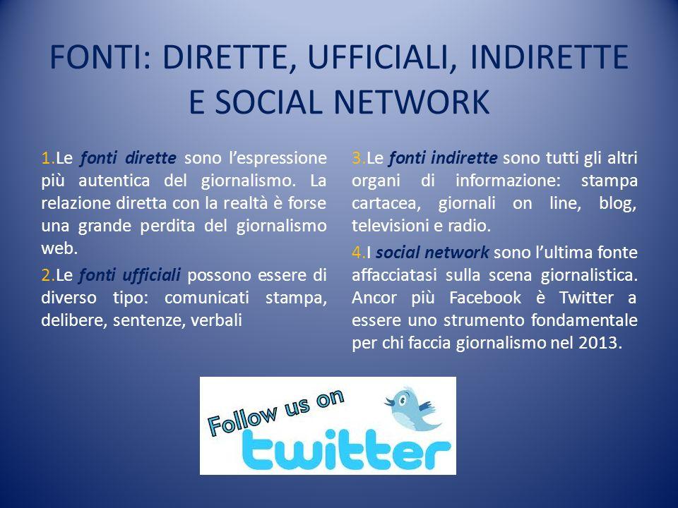 FONTI: DIRETTE, UFFICIALI, INDIRETTE E SOCIAL NETWORK