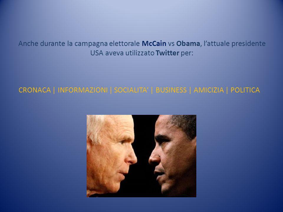 Anche durante la campagna elettorale McCain vs Obama, l'attuale presidente USA aveva utilizzato Twitter per: