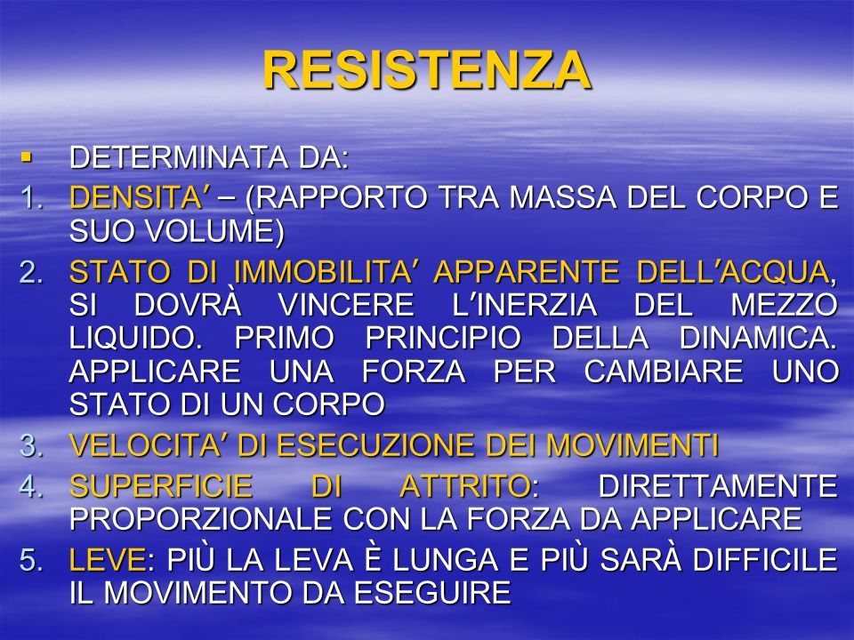 RESISTENZA DETERMINATA DA: