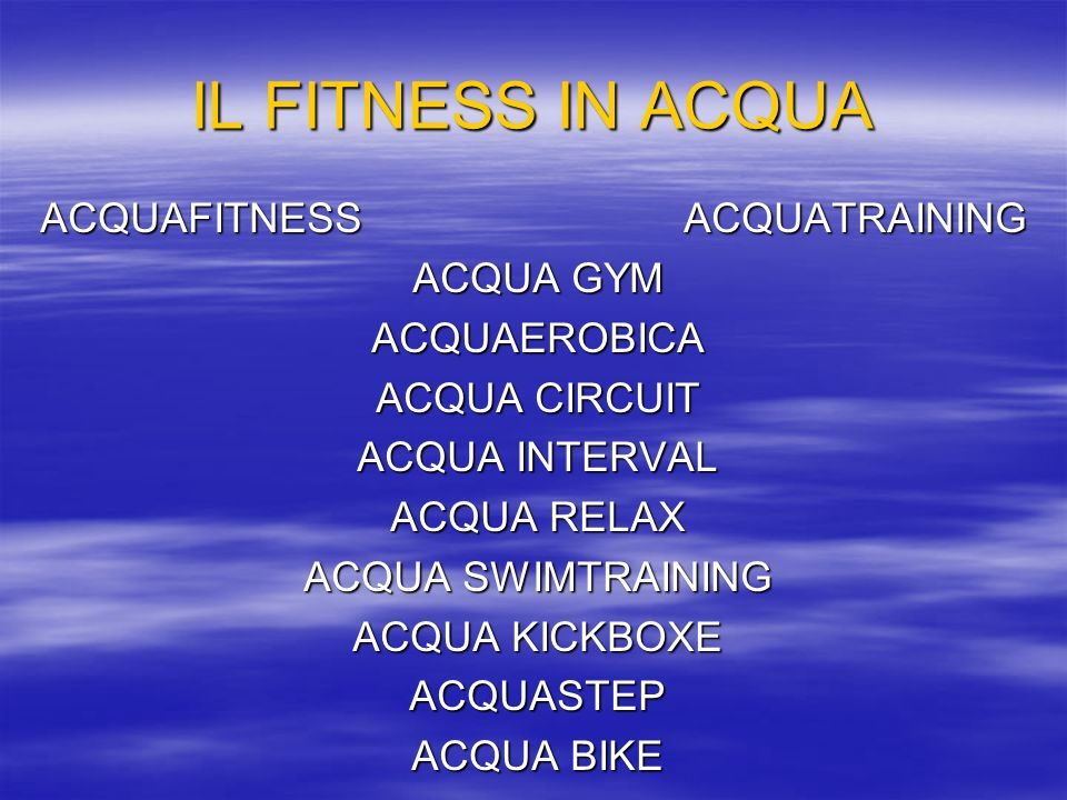 IL FITNESS IN ACQUA ACQUAFITNESS ACQUATRAINING ACQUA GYM ACQUAEROBICA