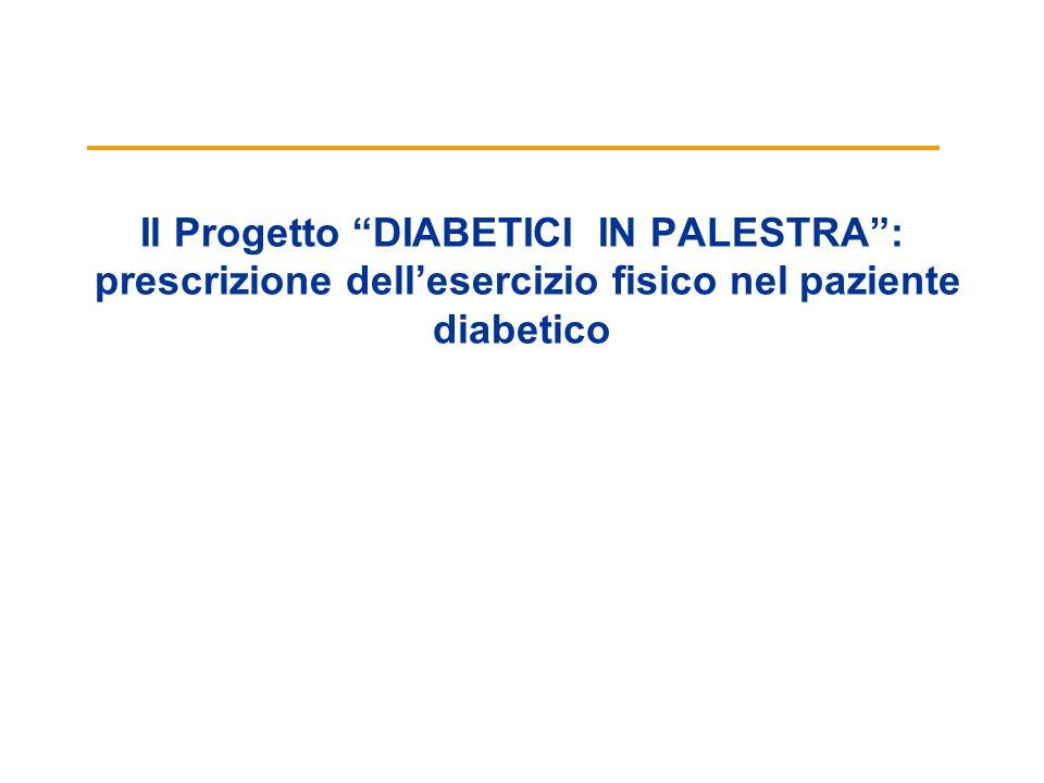 Il Progetto DIABETICI IN PALESTRA : prescrizione dell'esercizio fisico nel paziente diabetico
