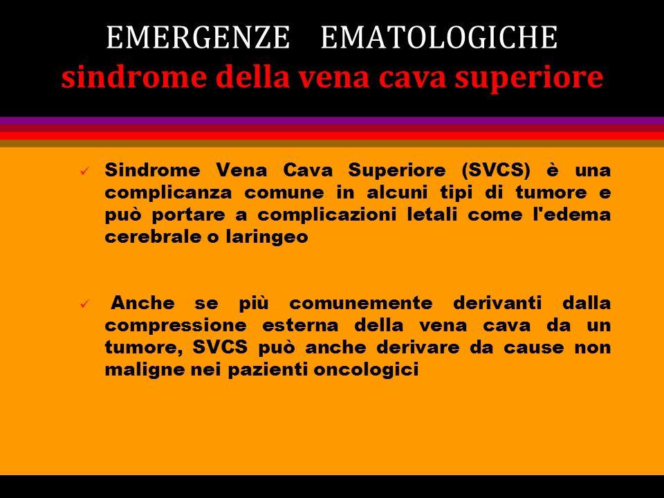 EMERGENZE EMATOLOGICHE sindrome della vena cava superiore
