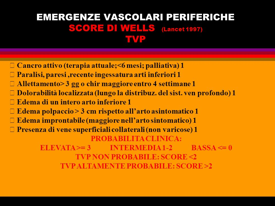 EMERGENZE VASCOLARI PERIFERICHE SCORE DI WELLS (Lancet 1997) TVP