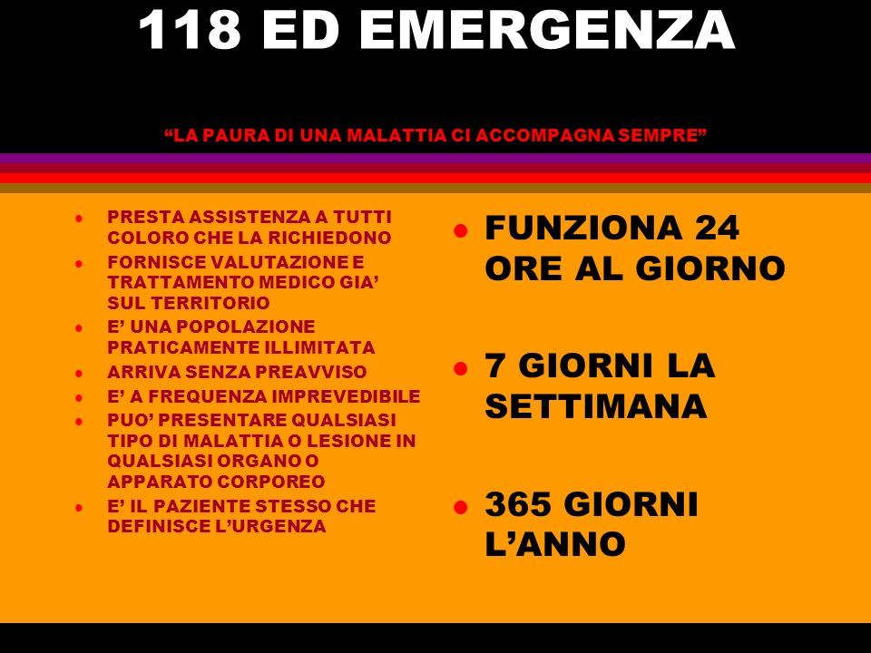 118 ED EMERGENZA LA PAURA DI UNA MALATTIA CI ACCOMPAGNA SEMPRE