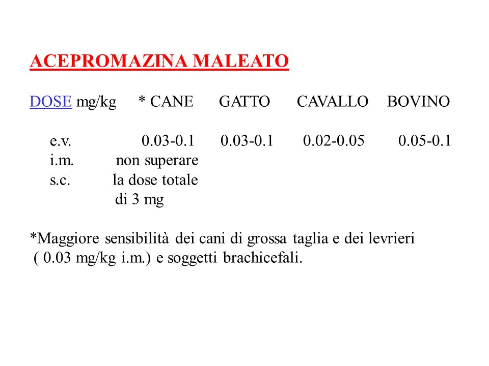 ACEPROMAZINA MALEATO DOSE mg/kg * CANE GATTO CAVALLO BOVINO