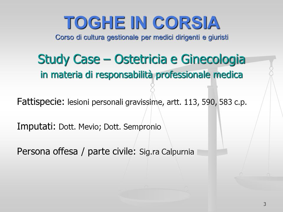 TOGHE IN CORSIA Corso di cultura gestionale per medici dirigenti e giuristi