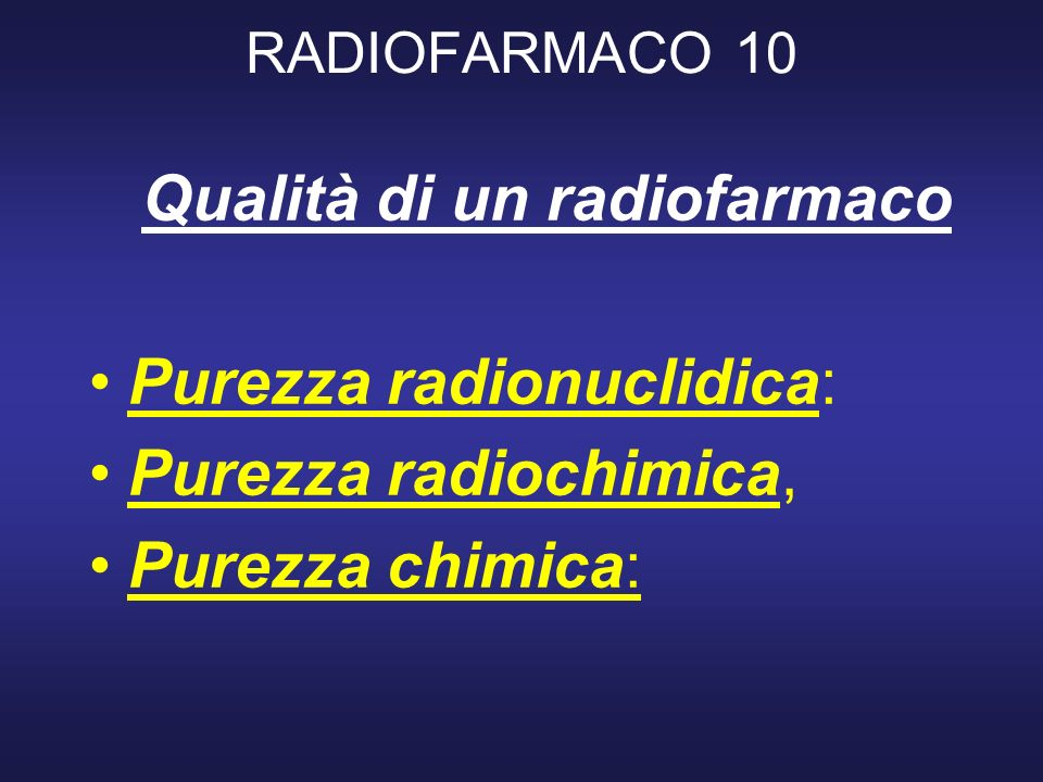 Qualità di un radiofarmaco