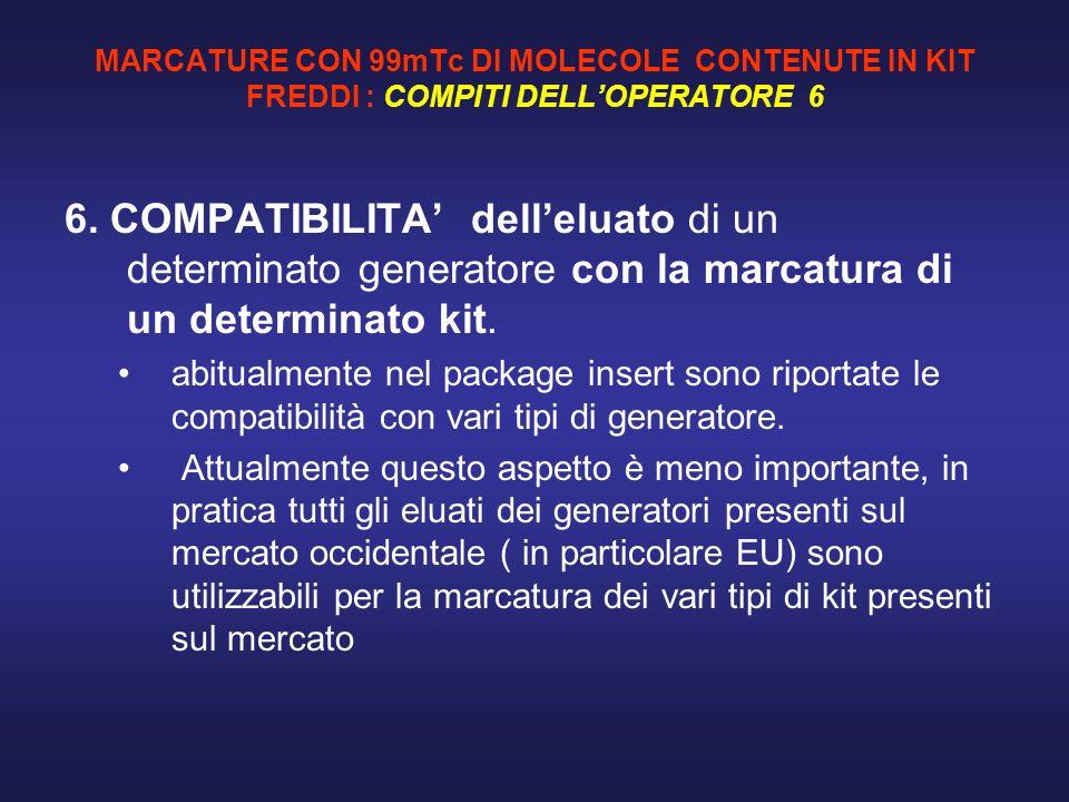 MARCATURE CON 99mTc DI MOLECOLE CONTENUTE IN KIT FREDDI : COMPITI DELL'OPERATORE 6