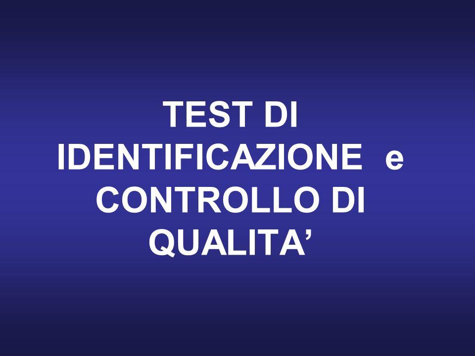 TEST DI IDENTIFICAZIONE e CONTROLLO DI QUALITA'