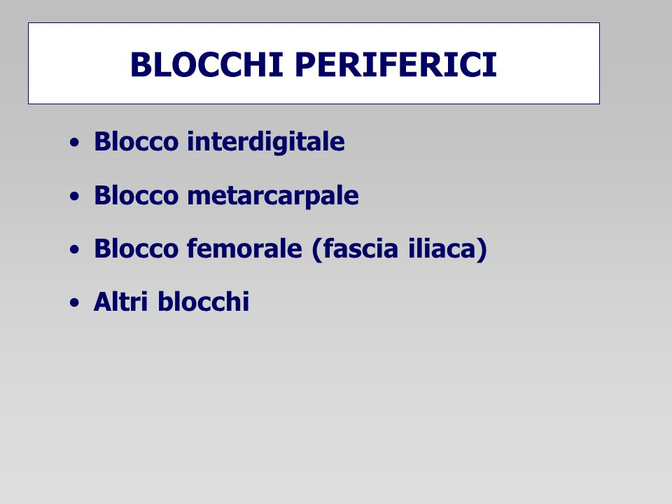 BLOCCHI PERIFERICI Blocco interdigitale Blocco metarcarpale