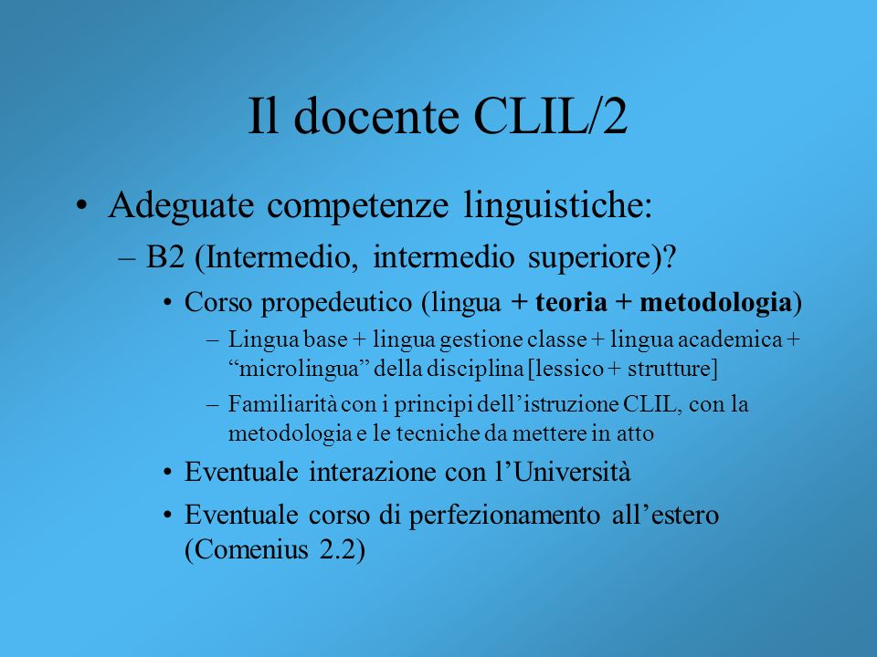 Il docente CLIL/2 Adeguate competenze linguistiche: