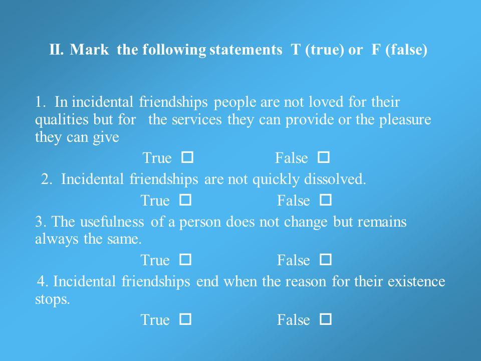 II. Mark the following statements T (true) or F (false)