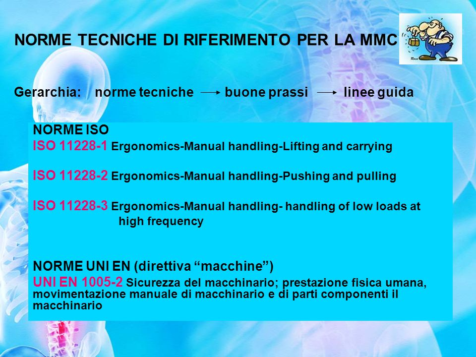 NORME TECNICHE DI RIFERIMENTO PER LA MMC Gerarchia: norme tecniche buone prassi linee guida
