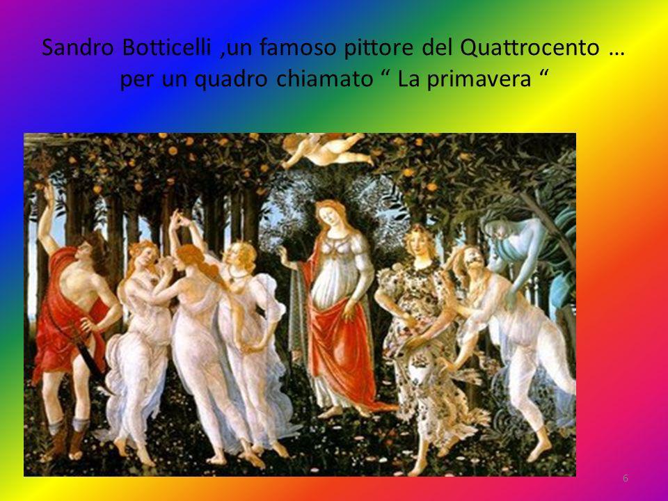 Sandro Botticelli ,un famoso pittore del Quattrocento … per un quadro chiamato La primavera