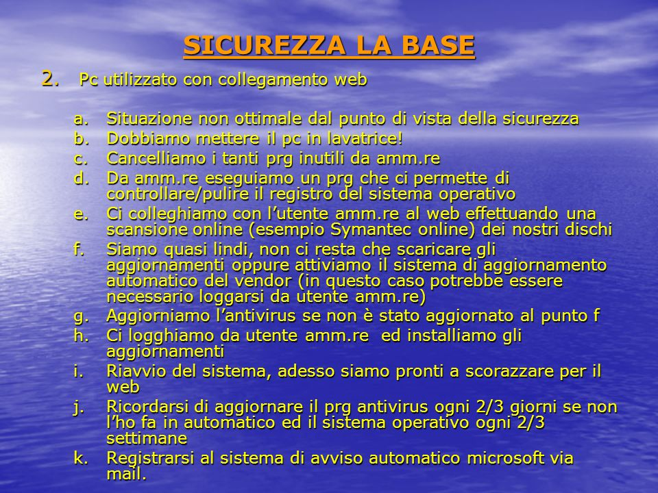 SICUREZZA LA BASE Pc utilizzato con collegamento web