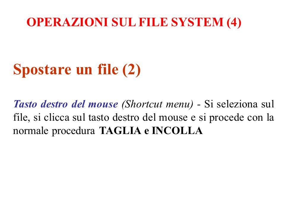Spostare un file (2) OPERAZIONI SUL FILE SYSTEM (4)