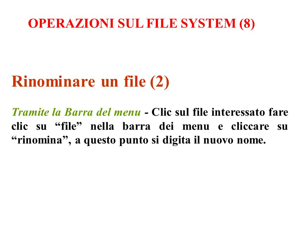 Rinominare un file (2) OPERAZIONI SUL FILE SYSTEM (8)