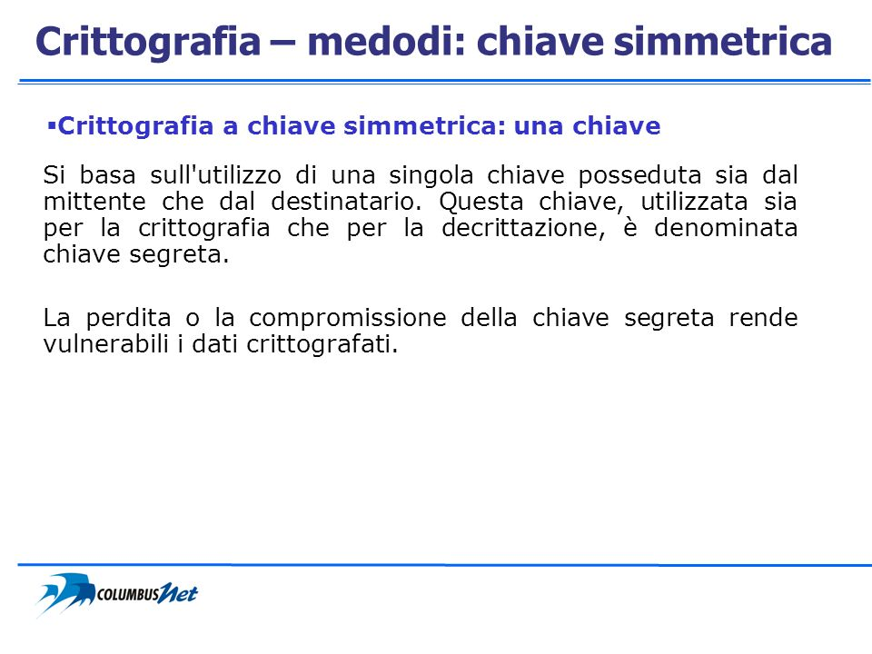 Crittografia – medodi: chiave simmetrica