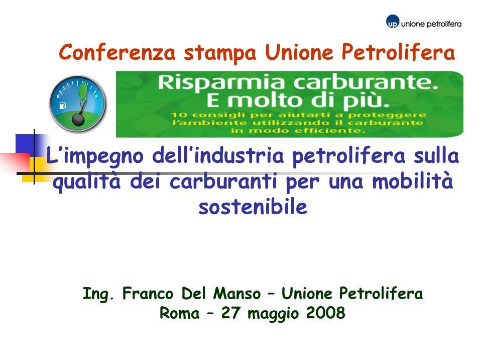 Master in GESTIONE DELLE RISORSE ENERGETICHE Conferenza stampa Unione Petrolifera L'impegno dell'industria petrolifera sulla qualità dei carburanti per una mobilità sostenibile Ing.