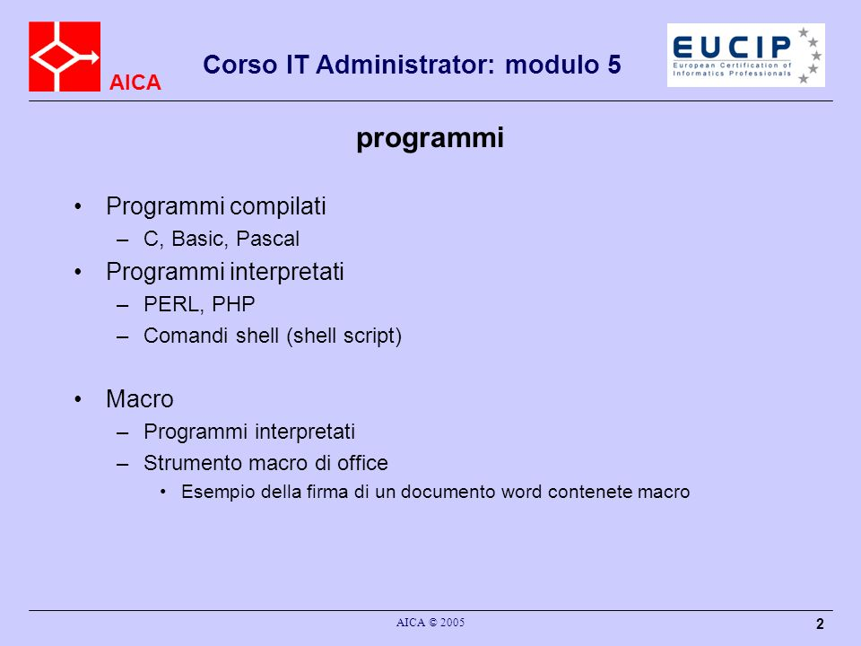 programmi Programmi compilati Programmi interpretati Macro