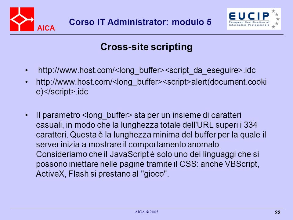 Cross-site scripting http://www.host.com/<long_buffer><script_da_eseguire>.idc.