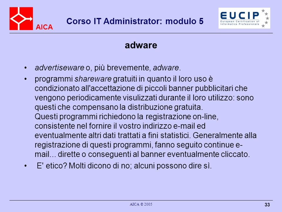 adware advertiseware o, più brevemente, adware.