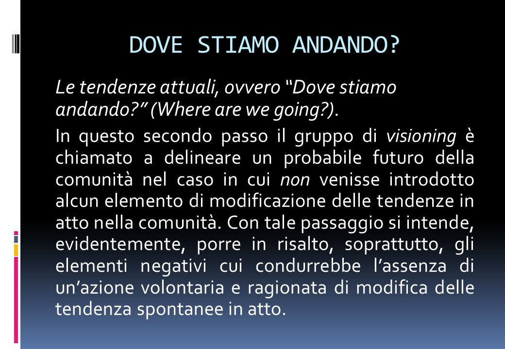 DOVE STIAMO ANDANDO Le tendenze attuali, ovvero Dove stiamo andando (Where are we going ).