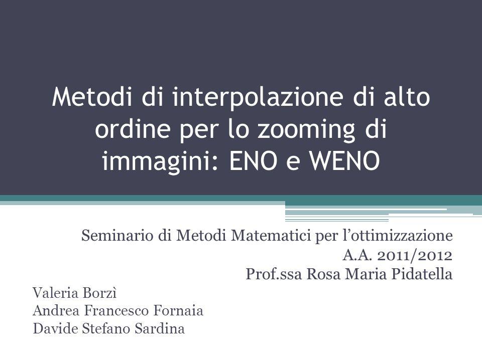 Metodi di interpolazione di alto ordine per lo zooming di immagini: ENO e WENO