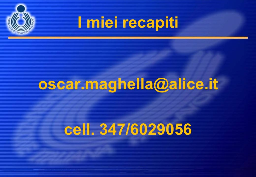 oscar.maghella@alice.it cell. 347/6029056