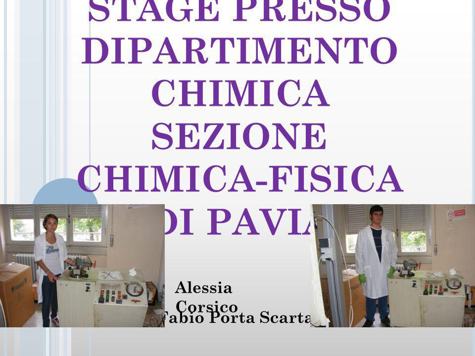 STAGE PRESSO DIPARTIMENTO CHIMICA SEZIONE CHIMICA-FISICA DI PAVIA