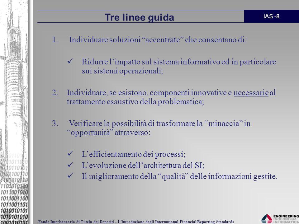 Tre linee guida Individuare soluzioni accentrate che consentano di: