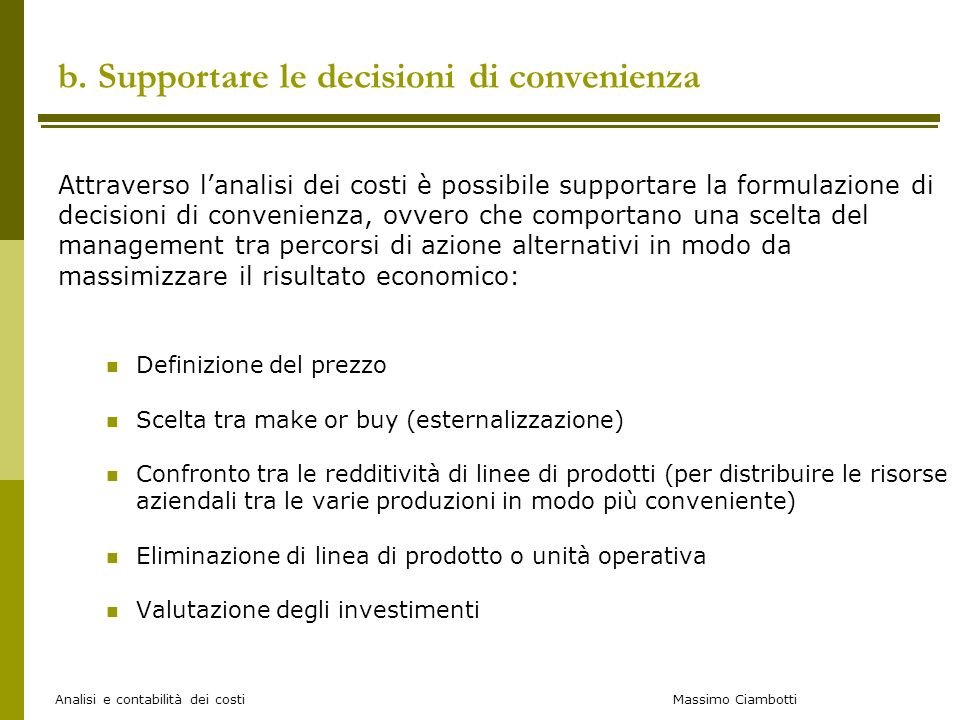 b. Supportare le decisioni di convenienza