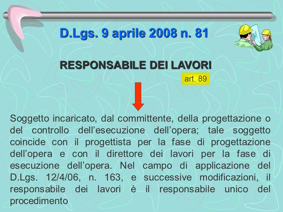 D.Lgs. 9 aprile 2008 n. 81 RESPONSABILE DEI LAVORI