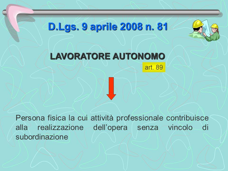 D.Lgs. 9 aprile 2008 n. 81 LAVORATORE AUTONOMO
