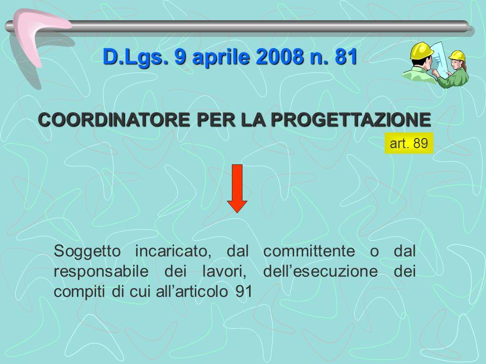 D.Lgs. 9 aprile 2008 n. 81 COORDINATORE PER LA PROGETTAZIONE