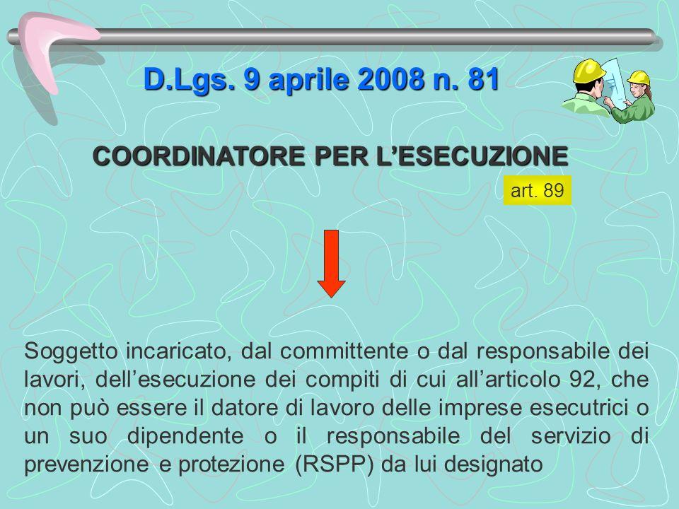 D.Lgs. 9 aprile 2008 n. 81 COORDINATORE PER L'ESECUZIONE