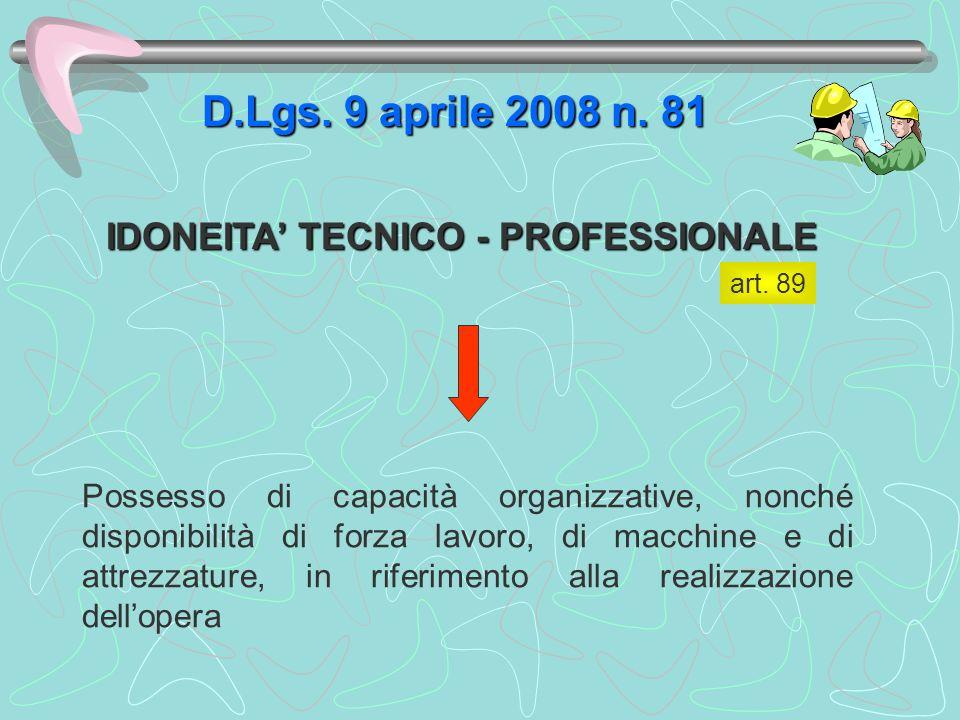 D.Lgs. 9 aprile 2008 n. 81 IDONEITA' TECNICO - PROFESSIONALE