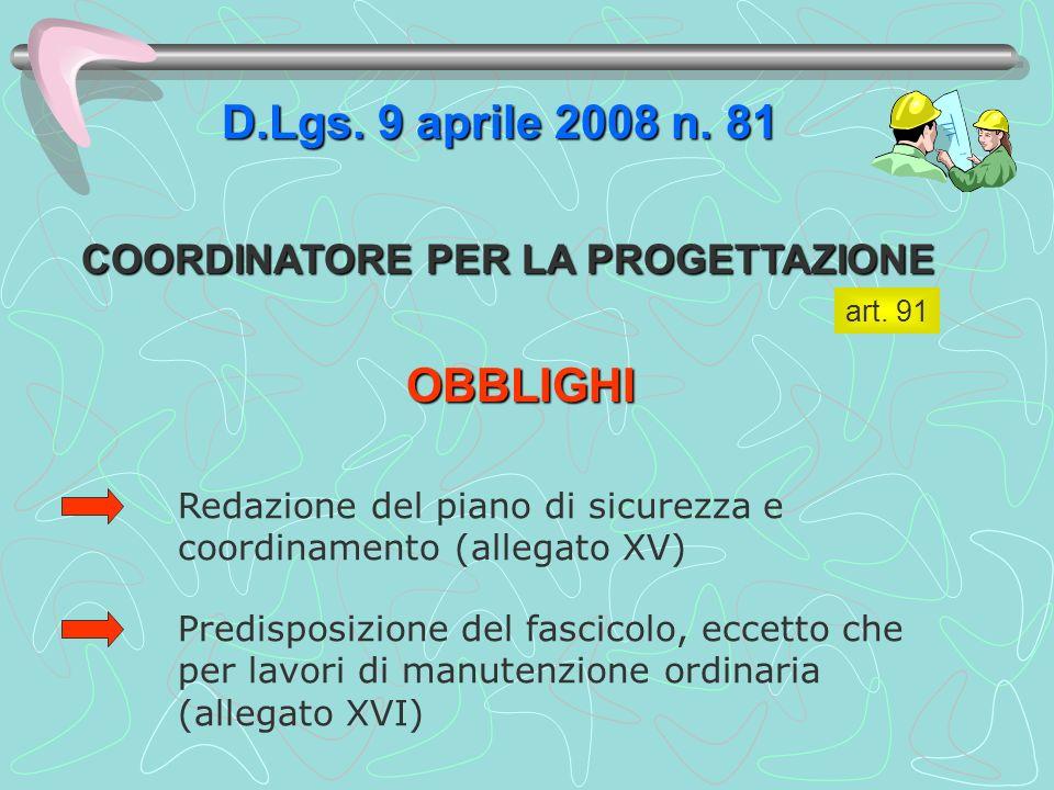 D.Lgs. 9 aprile 2008 n. 81 OBBLIGHI COORDINATORE PER LA PROGETTAZIONE