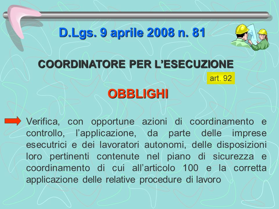 D.Lgs. 9 aprile 2008 n. 81 OBBLIGHI COORDINATORE PER L'ESECUZIONE