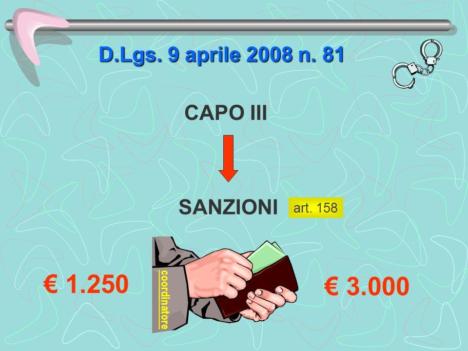 € 1.250 € 3.000 D.Lgs. 9 aprile 2008 n. 81 CAPO III SANZIONI art. 158