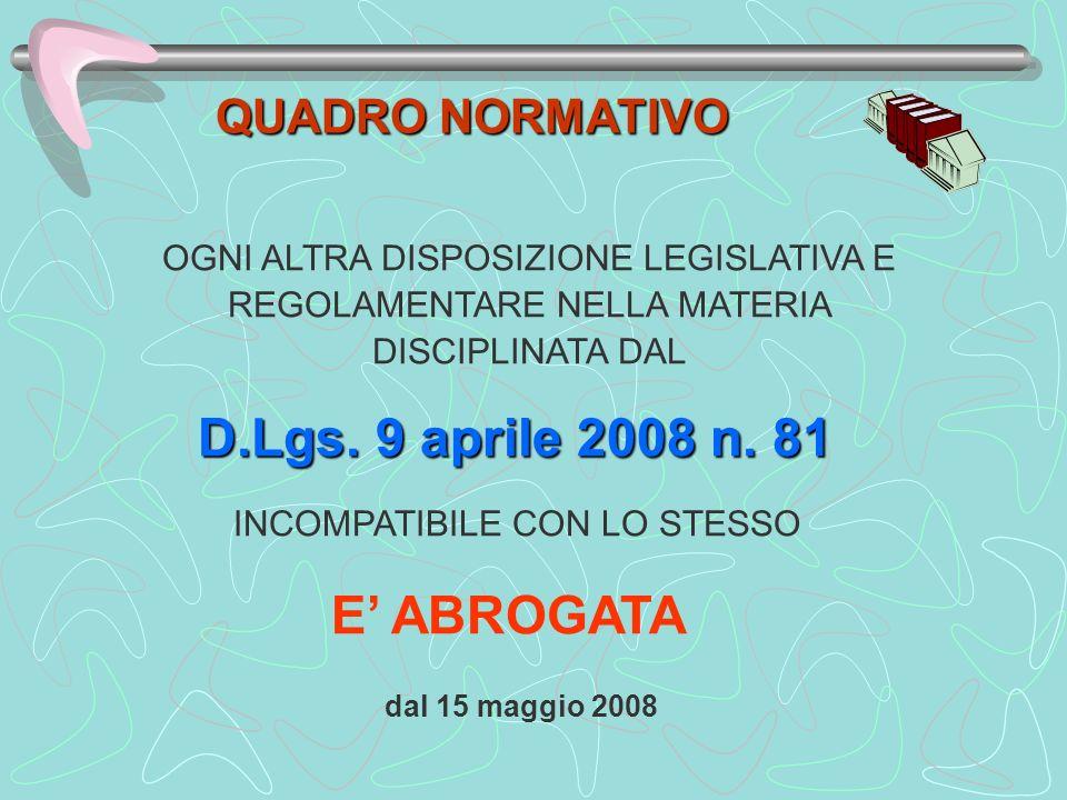 D.Lgs. 9 aprile 2008 n. 81 E' ABROGATA QUADRO NORMATIVO