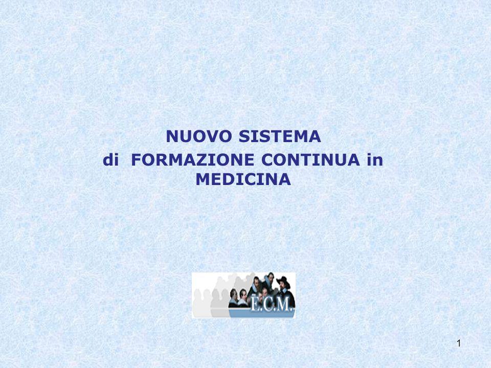 NUOVO SISTEMA di FORMAZIONE CONTINUA in MEDICINA