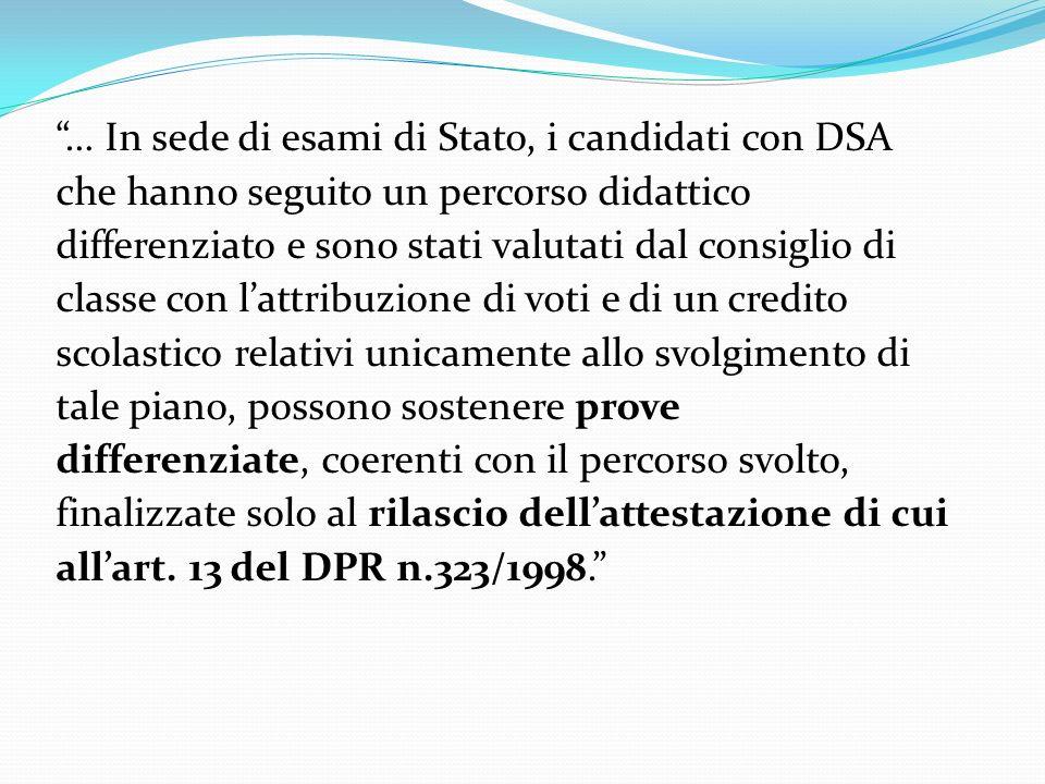 … In sede di esami di Stato, i candidati con DSA