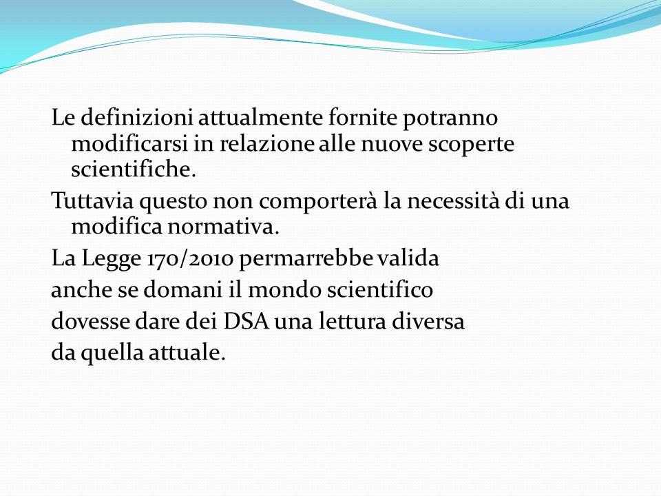 Le definizioni attualmente fornite potranno modificarsi in relazione alle nuove scoperte scientifiche.