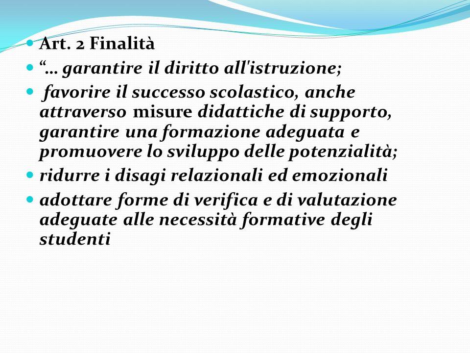 Art. 2 Finalità … garantire il diritto all istruzione;