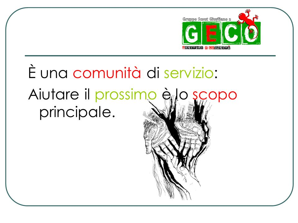 È una comunità di servizio: