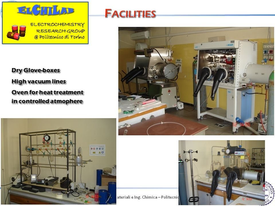 Facilities Dry Glove-boxes High vacuum lines Oven for heat treatment