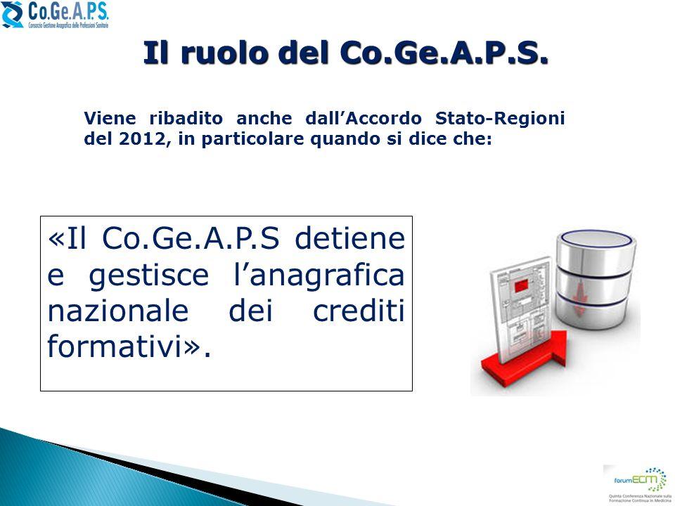 Il ruolo del Co.Ge.A.P.S. Viene ribadito anche dall'Accordo Stato-Regioni del 2012, in particolare quando si dice che: