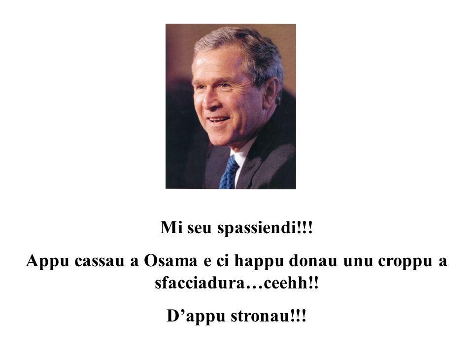 Appu cassau a Osama e ci happu donau unu croppu a sfacciadura…ceehh!!